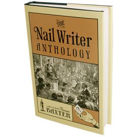 The Nail Writer Anthology (Revised) by Thomas Baxter